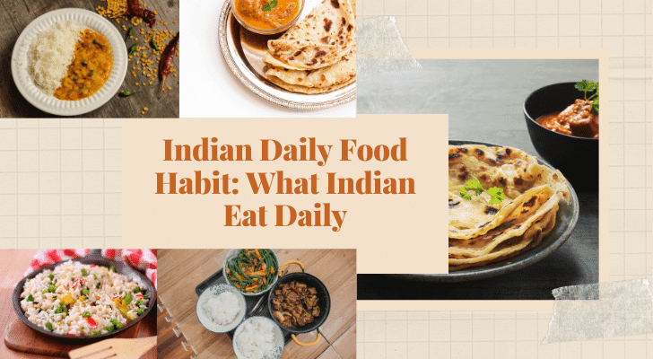 Indian Daily Food Habit: What Indian Eat Daily
