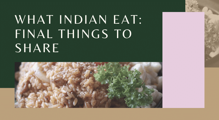 What Indian Eat: Final Things to Share
