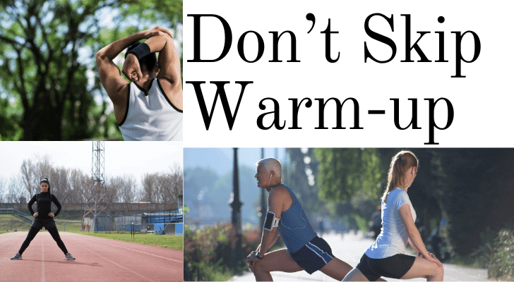 Don't Skip Warm-up