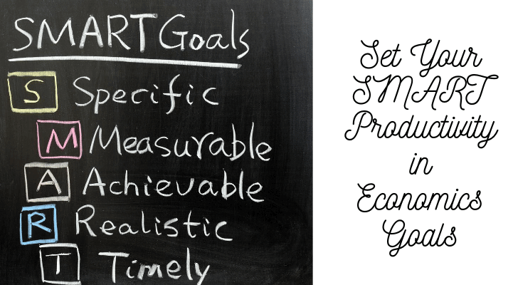 Set Your SMART Productivity in Economics Goals