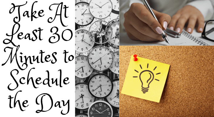 Take At Least 30 Minutes to Schedule the Day
