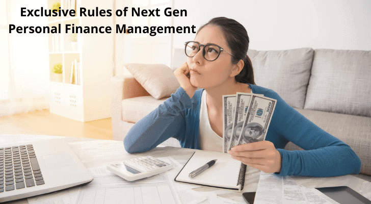 Exclusive Rules of Next Gen Personal Finance Management