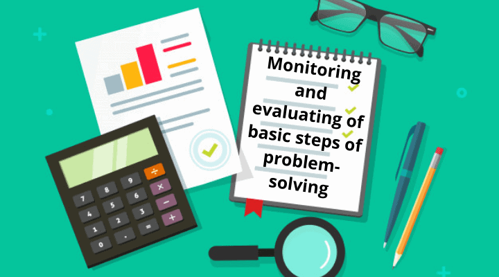 Monitoring and evaluating of basic steps of problem-solving