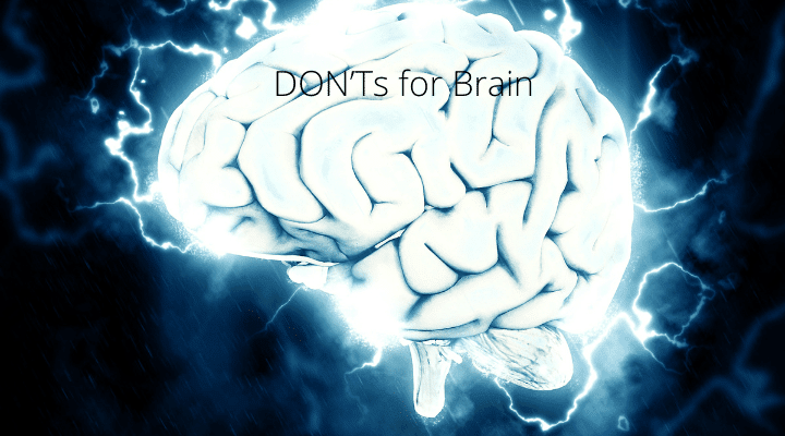 DON'Ts for Brain
